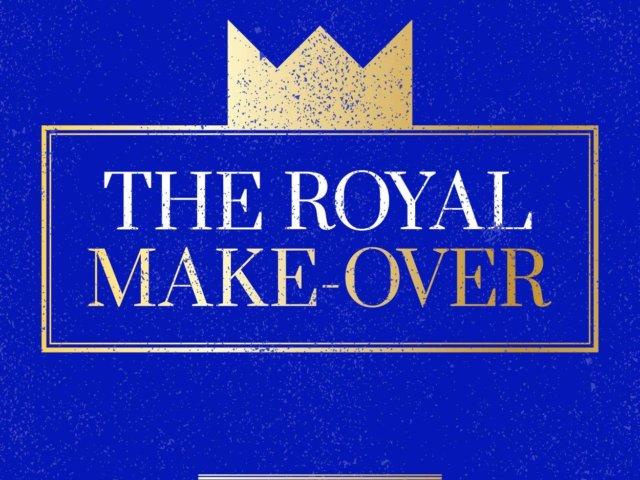 ROYAL MAKE-OVER